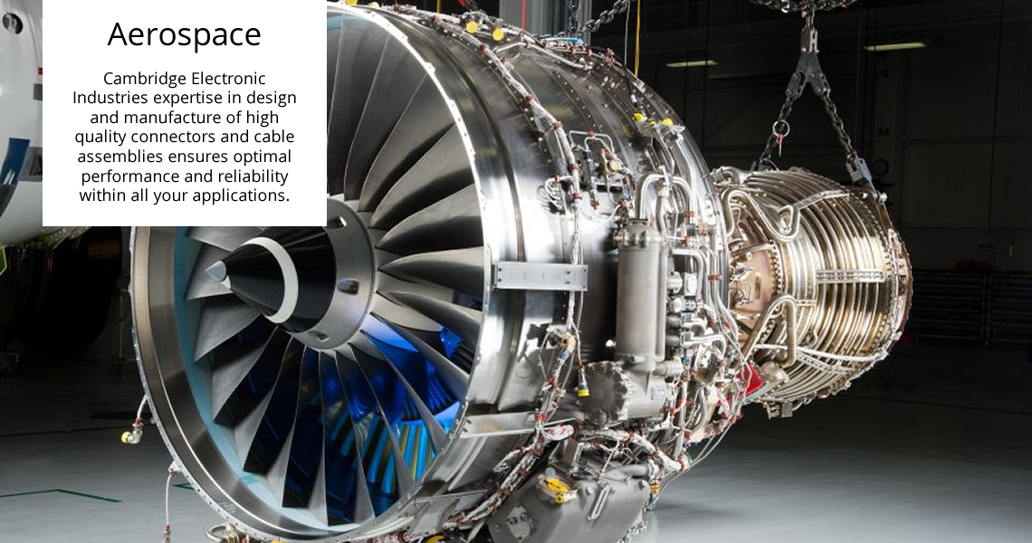 Aerospace - Cambridge Electronic Industries expertise in design and manufacture of high quality connectors and cable assemblies ensures optimal performance and reliability within all your applications.