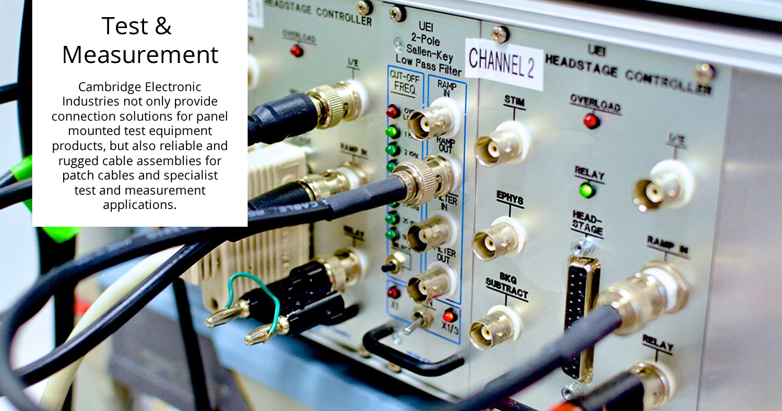Test And Measurement - Cambridge Electronic Industries not only provide connection solutions for panel mounted test equipment products, but reliable and rugged cable assemblies for patch cables and specialise test and measurement applications.